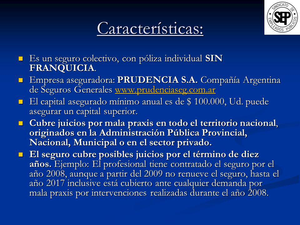 Características: Es un seguro colectivo, con póliza individual SIN FRANQUICIA.