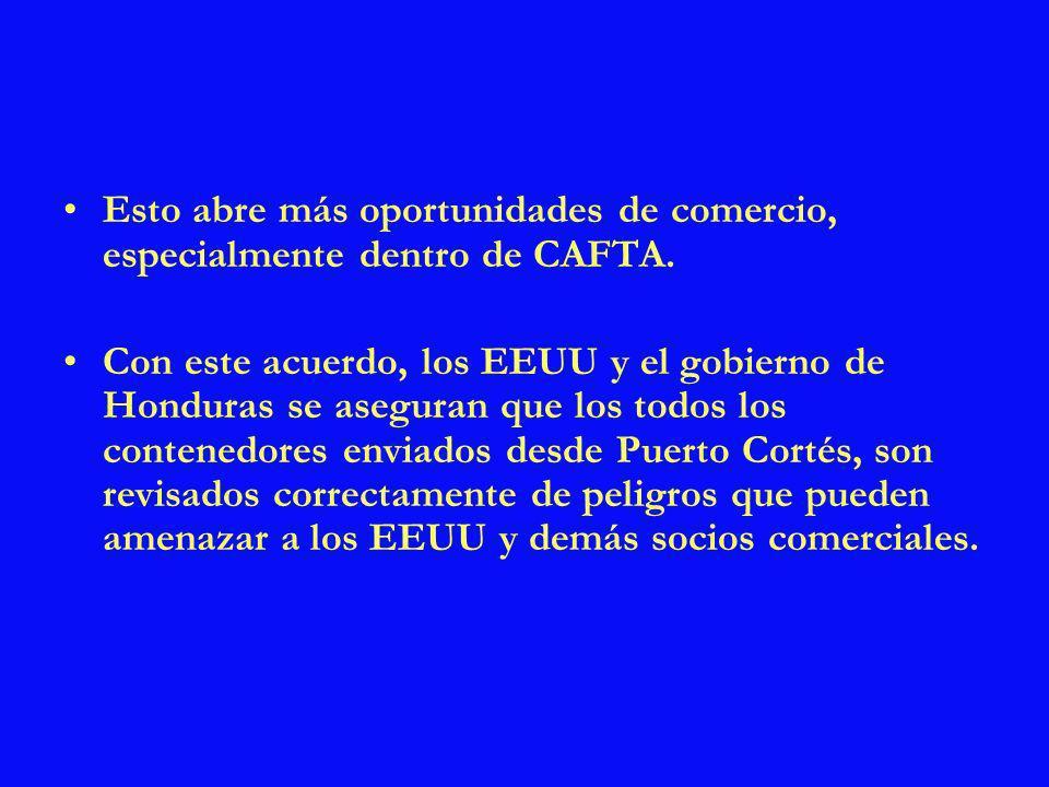 Esto abre más oportunidades de comercio, especialmente dentro de CAFTA.