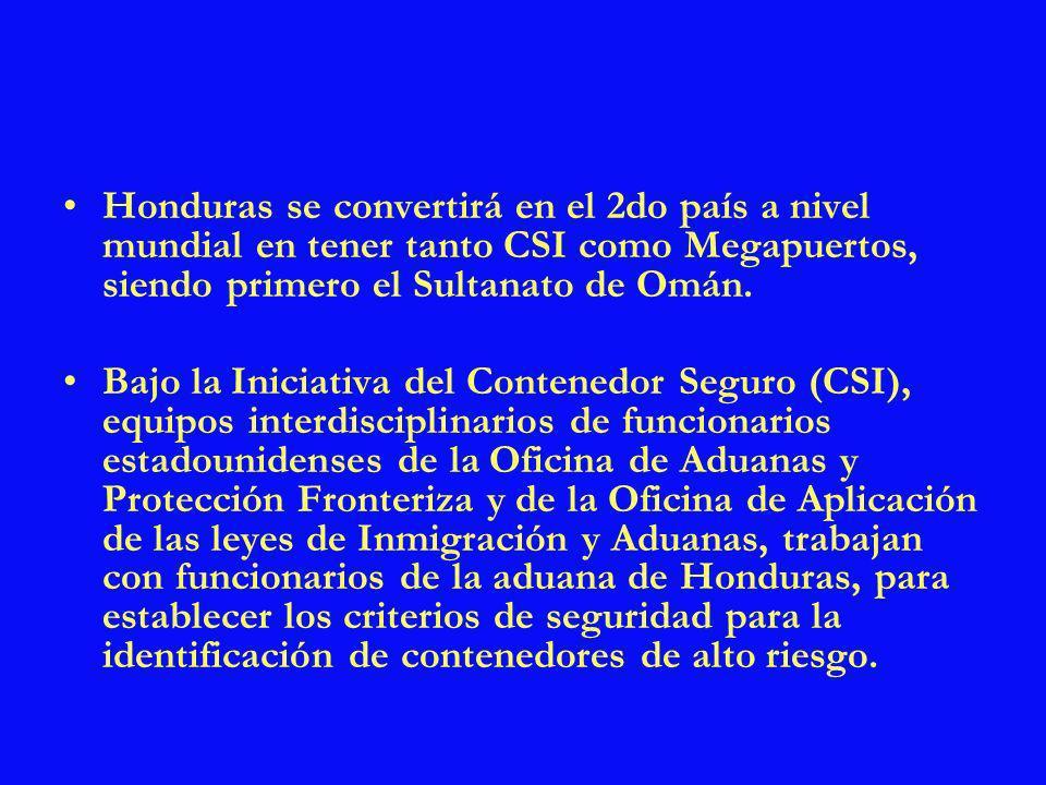 Honduras se convertirá en el 2do país a nivel mundial en tener tanto CSI como Megapuertos, siendo primero el Sultanato de Omán.