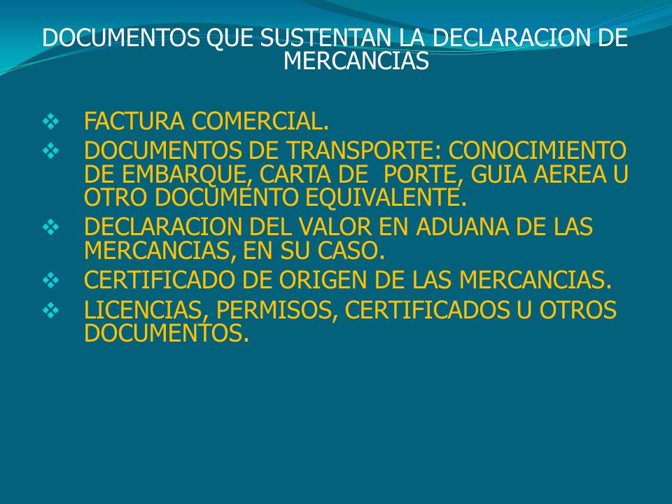 DOCUMENTOS QUE SUSTENTAN LA DECLARACION DE MERCANCIAS