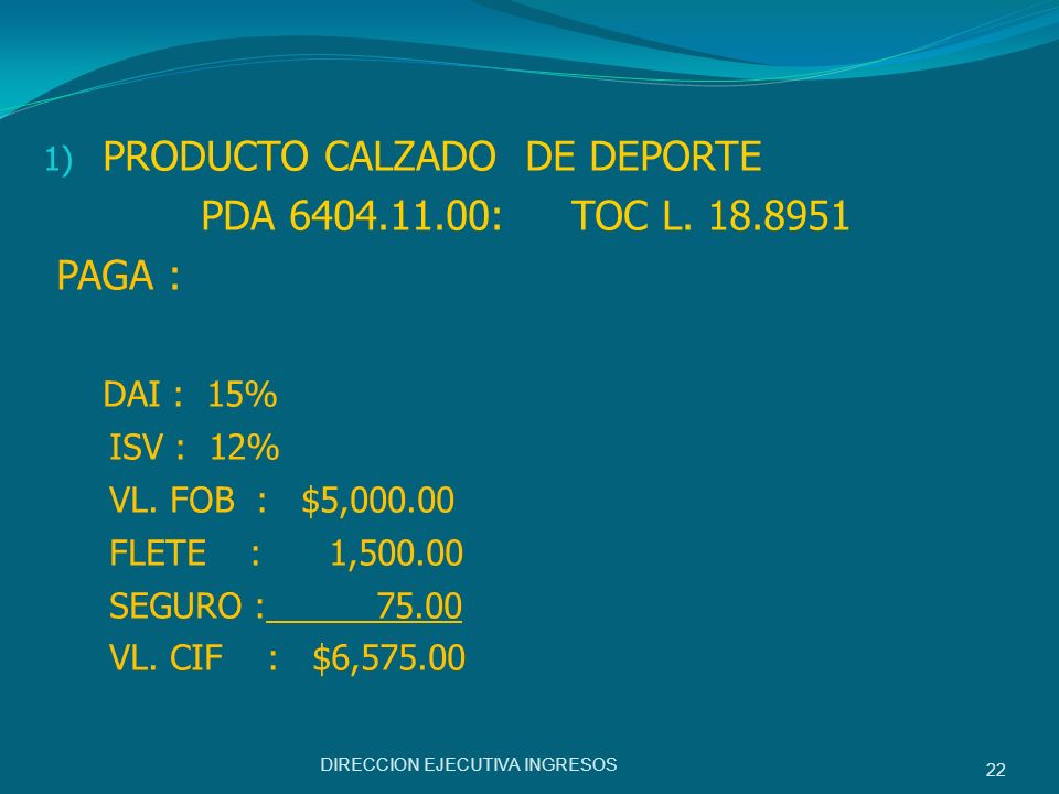 PRODUCTO CALZADO DE DEPORTE PDA 6404.11.00: TOC L. 18.8951 PAGA :