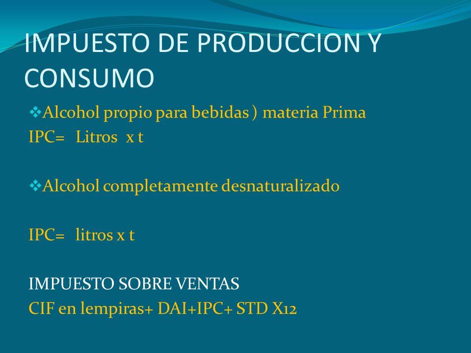 IMPUESTO DE PRODUCCION Y CONSUMO