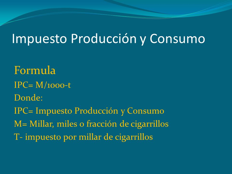 Impuesto Producción y Consumo