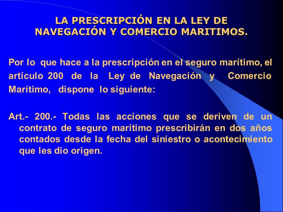 LA PRESCRIPCIÓN EN LA LEY DE NAVEGACIÓN Y COMERCIO MARITIMOS.
