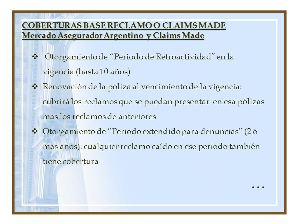 … COBERTURAS BASE RECLAMO O CLAIMS MADE