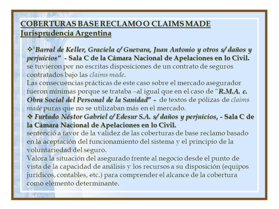 COBERTURAS BASE RECLAMO O CLAIMS MADE Jurisprudencia Argentina