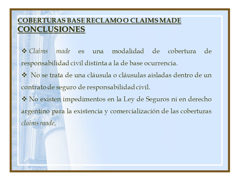 CONCLUSIONES COBERTURAS BASE RECLAMO O CLAIMS MADE