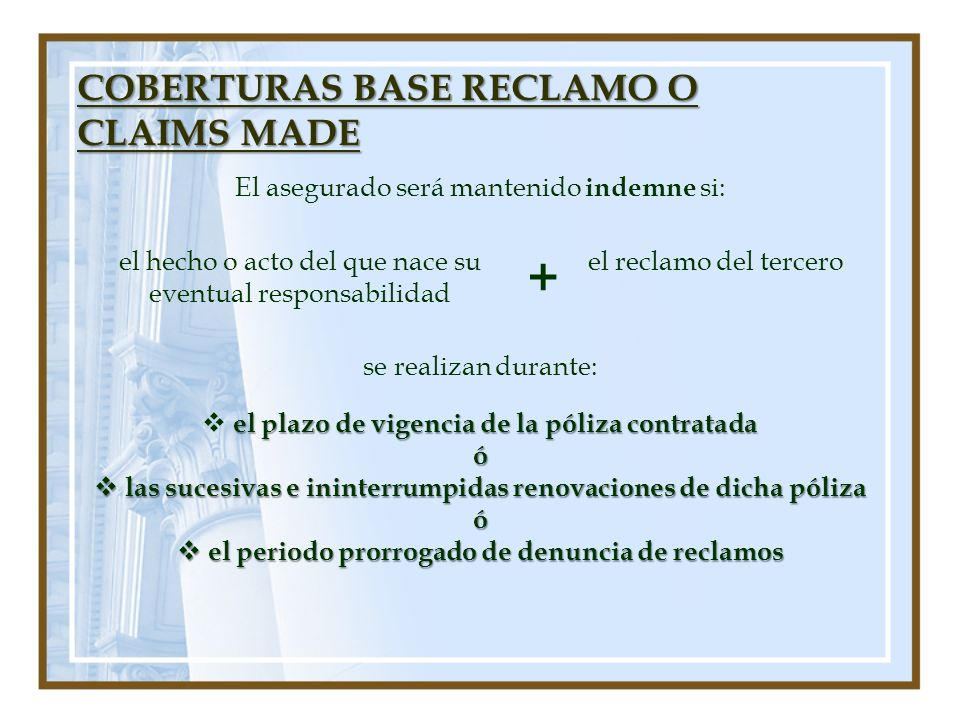 + COBERTURAS BASE RECLAMO O CLAIMS MADE