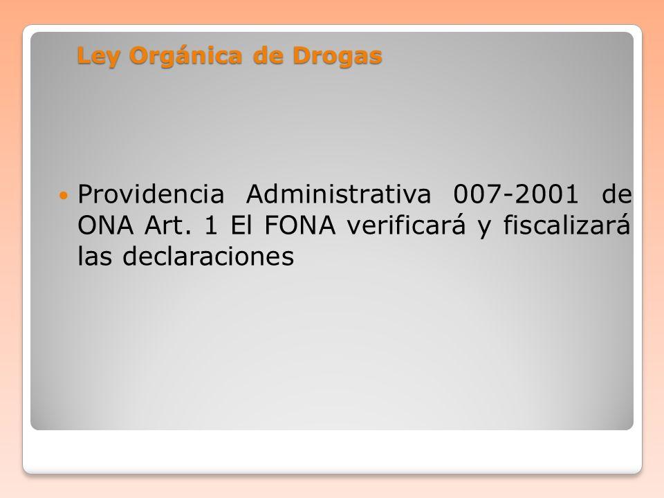Ley Orgánica de DrogasProvidencia Administrativa 007-2001 de ONA Art.