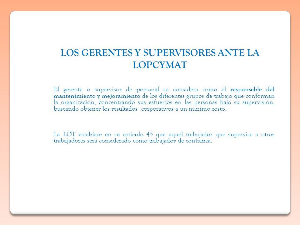 LOS GERENTES Y SUPERVISORES ANTE LA LOPCYMAT