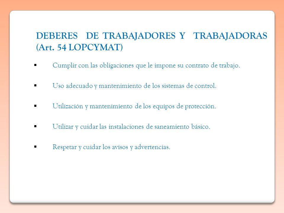 DEBERES DE TRABAJADORES Y TRABAJADORAS (Art. 54 LOPCYMAT)