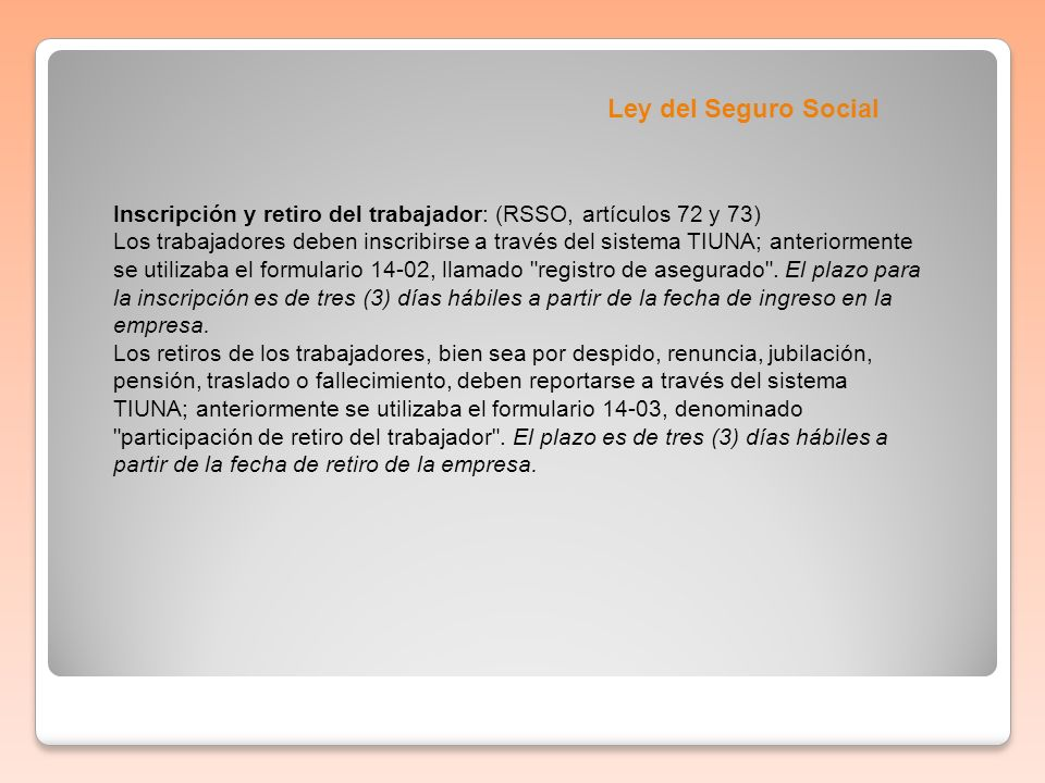 Ley del Seguro Social Inscripción y retiro del trabajador: (RSSO, artículos 72 y 73)