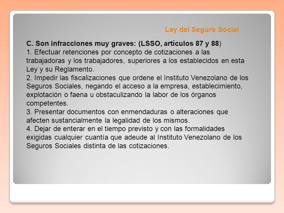 Ley del Seguro Social C. Son infracciones muy graves: (LSSO, artículos 87 y 88)