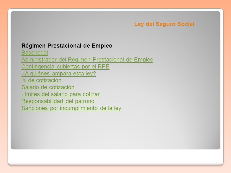 Ley del Seguro SocialRégimen Prestacional de Empleo. Base legal. Administrador del Régimen Prestacional de Empleo.