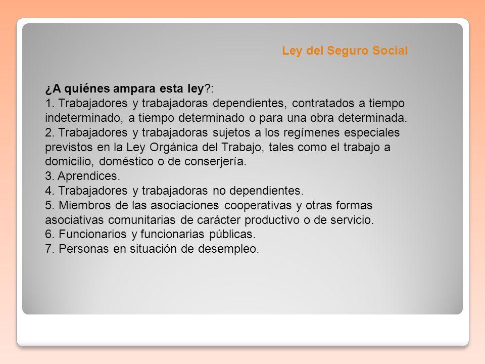 Ley del Seguro Social ¿A quiénes ampara esta ley :