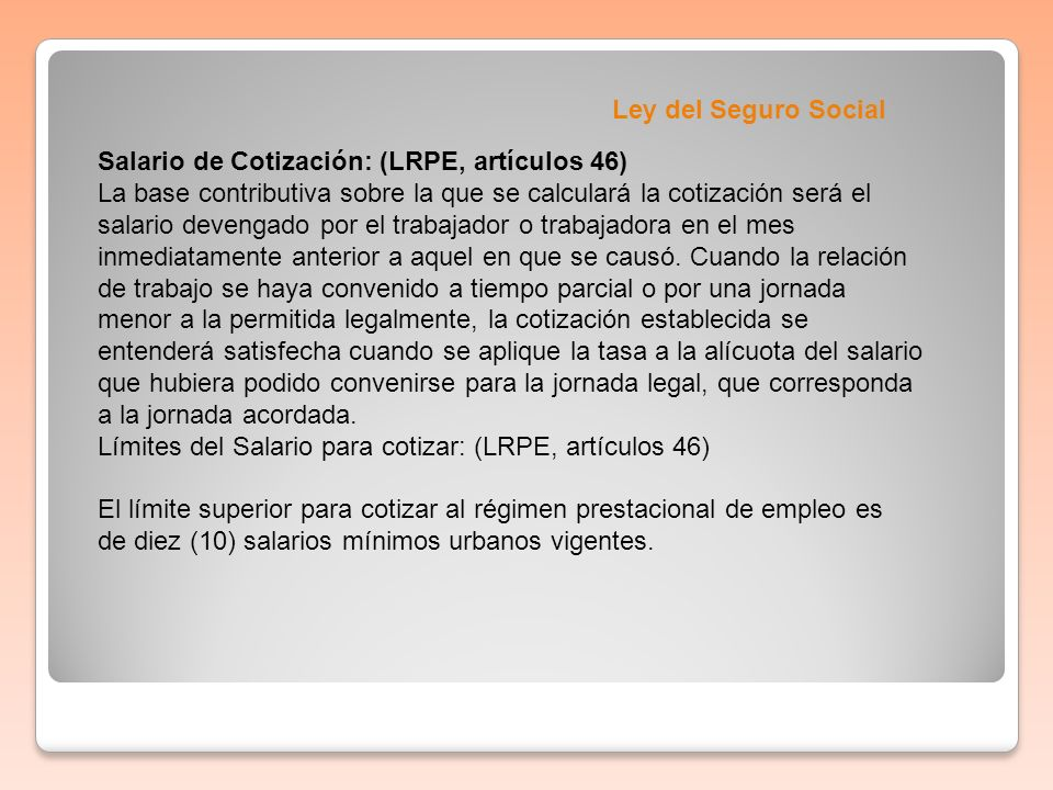 Ley del Seguro SocialSalario de Cotización: (LRPE, artículos 46)