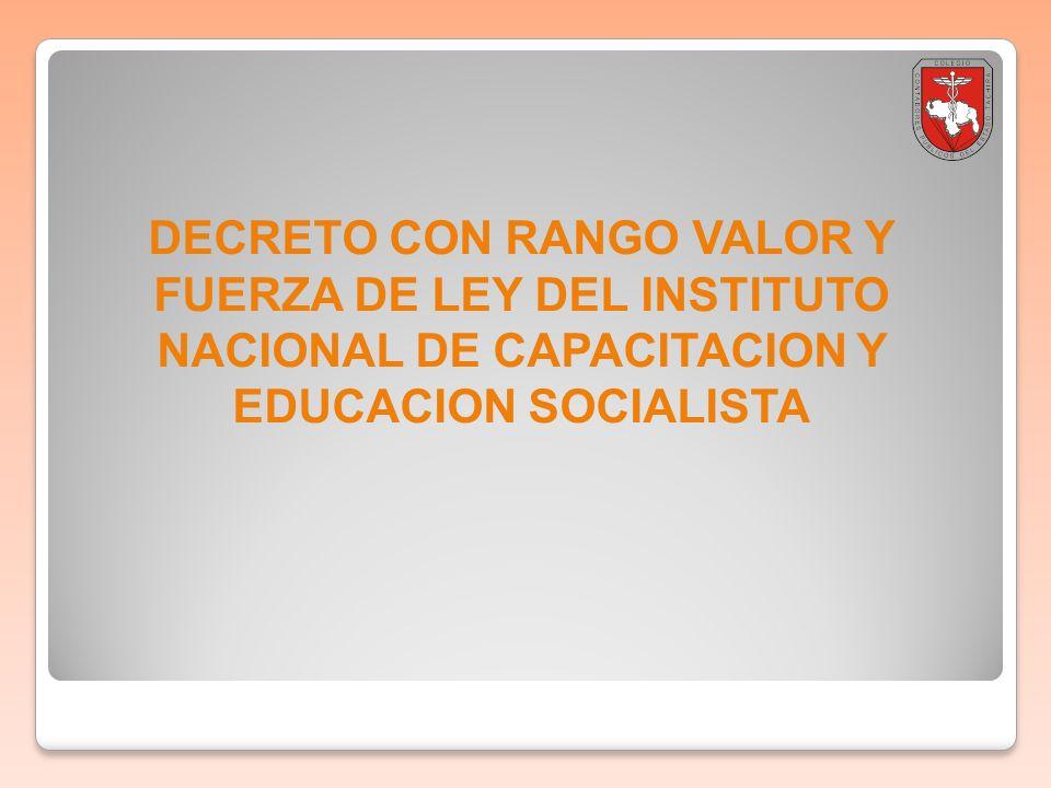 Boletin informativo 2011-001 DECRETO CON RANGO VALOR Y FUERZA DE LEY DEL INSTITUTO NACIONAL DE CAPACITACION Y EDUCACION SOCIALISTA.