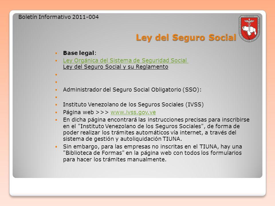 Ley del Seguro Social Boletín Informativo 2011-004 Base legal: