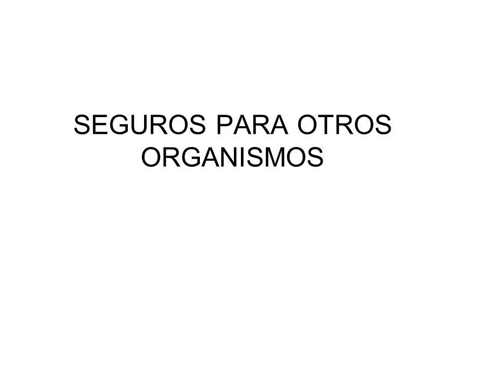 SEGUROS PARA OTROS ORGANISMOS