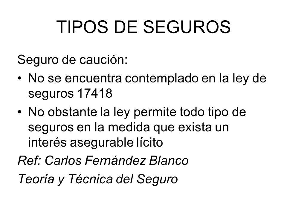 TIPOS DE SEGUROS Seguro de caución: