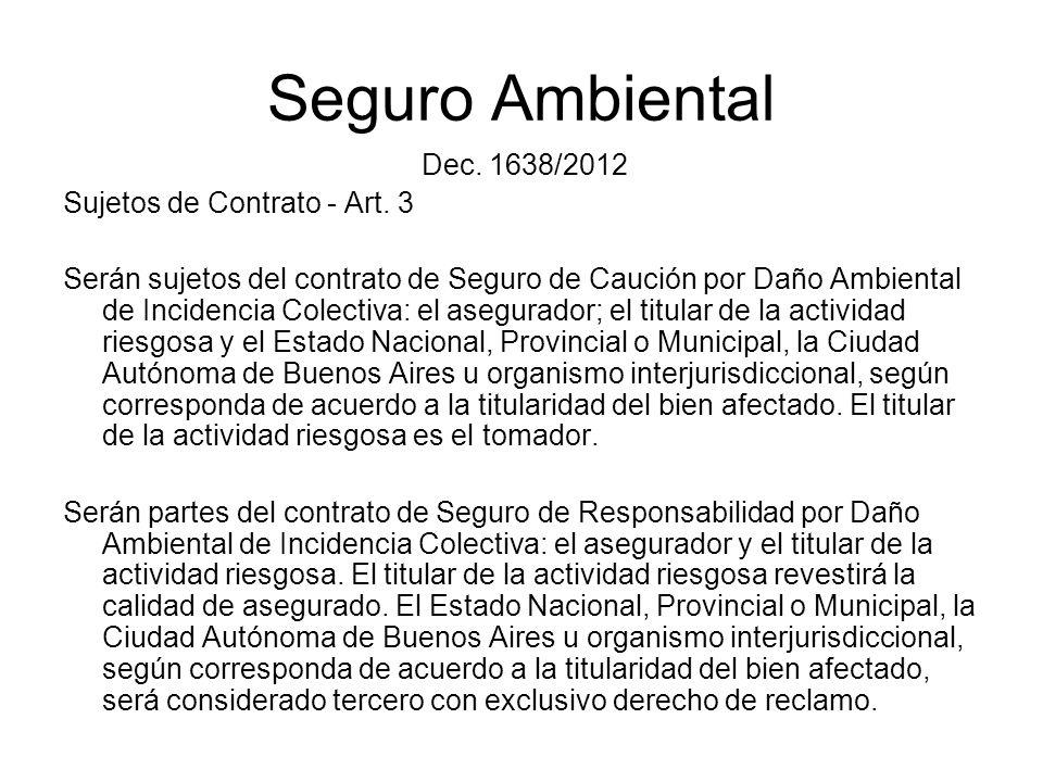 Seguro Ambiental Dec. 1638/2012 Sujetos de Contrato - Art. 3