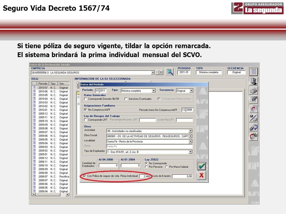 Seguro Vida Decreto 1567/74 Si tiene póliza de seguro vigente, tildar la opción remarcada.