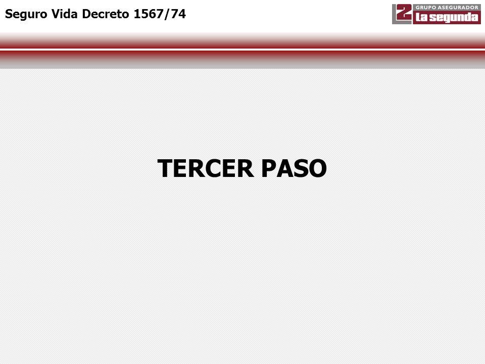 Seguro Vida Decreto 1567/74 TERCER PASO