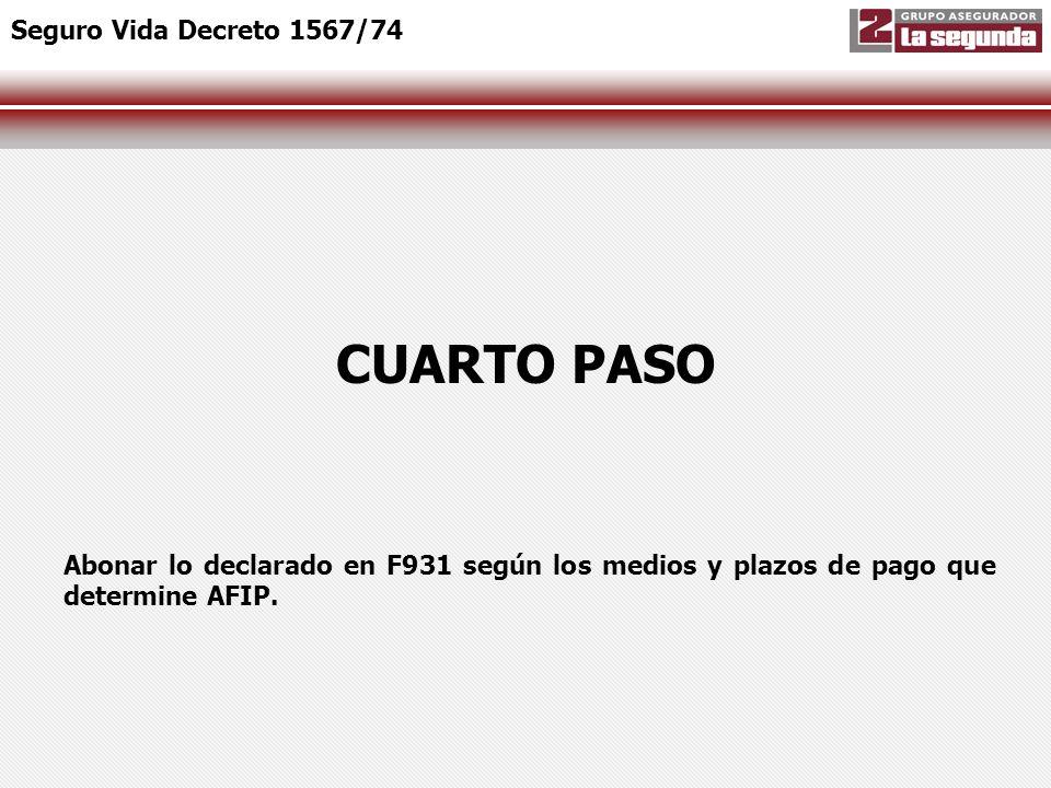 CUARTO PASO Seguro Vida Decreto 1567/74