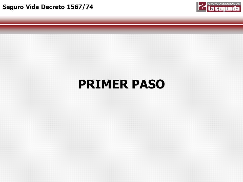 Seguro Vida Decreto 1567/74 PRIMER PASO