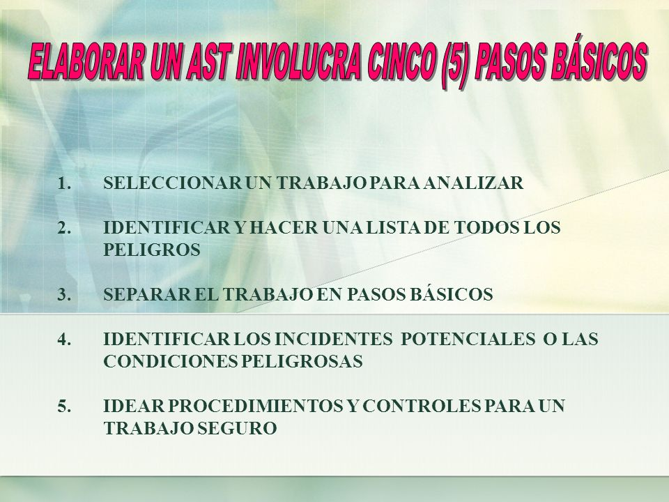 ELABORAR UN AST INVOLUCRA CINCO (5) PASOS BÁSICOS