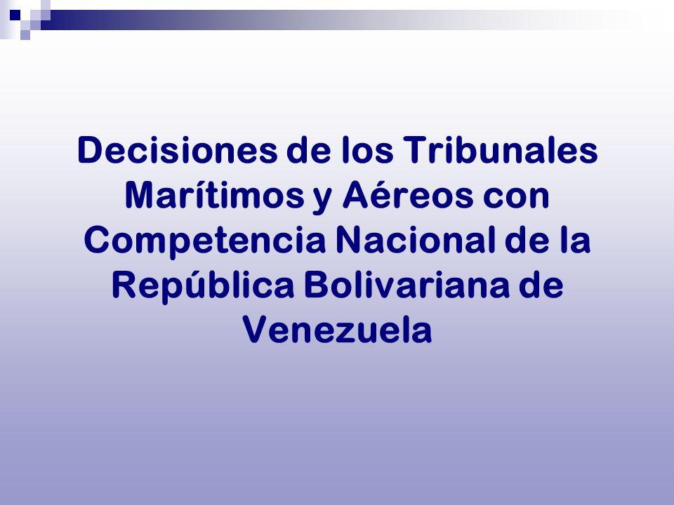 Decisiones de los Tribunales Marítimos y Aéreos con Competencia Nacional de la República Bolivariana de Venezuela