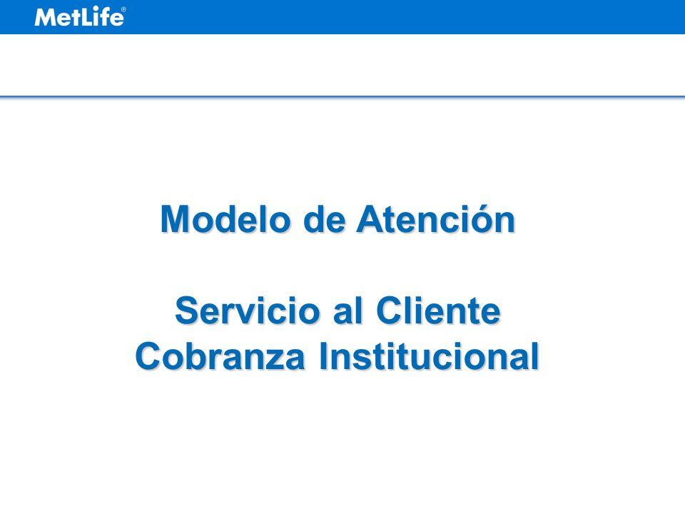 Modelo de Atención Servicio al Cliente Cobranza Institucional