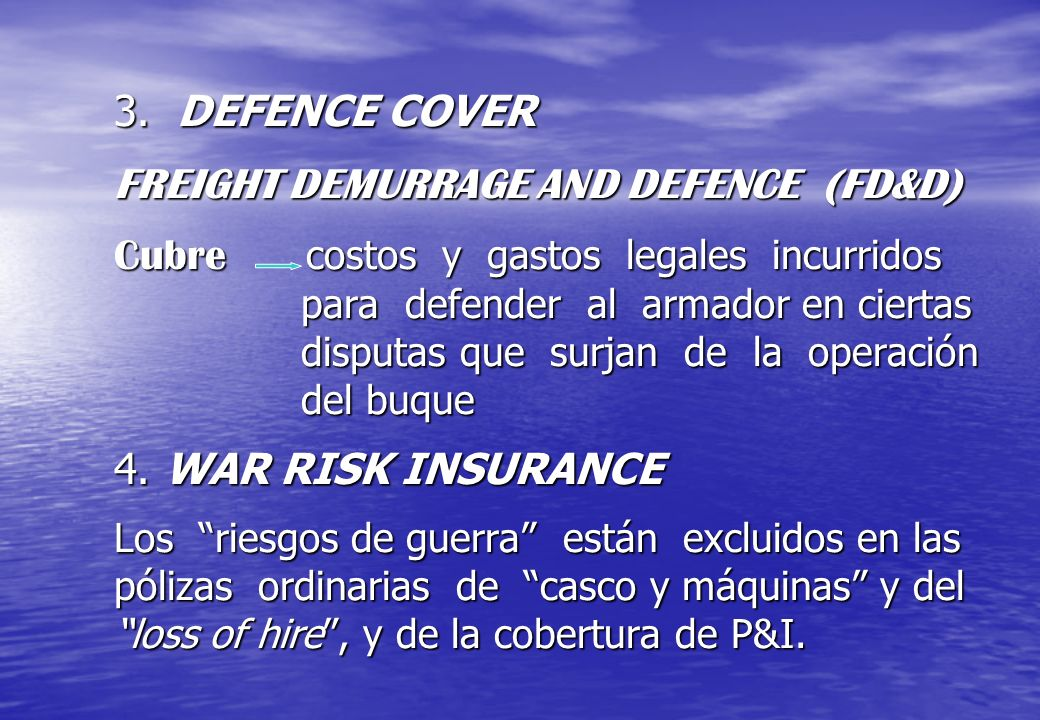 3. DEFENCE COVER FREIGHT DEMURRAGE AND DEFENCE (FD&D) Cubre