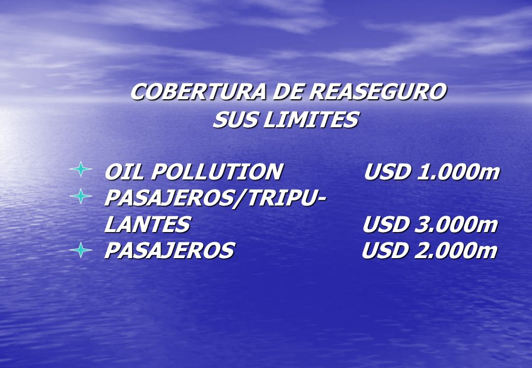 COBERTURA DE REASEGURO SUS LIMITES OIL POLLUTION USD 1