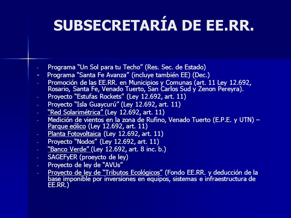 SUBSECRETARÍA DE EE.RR. Programa Un Sol para tu Techo (Res. Sec. de Estado) - Programa Santa Fe Avanza (incluye también EE) (Dec.)