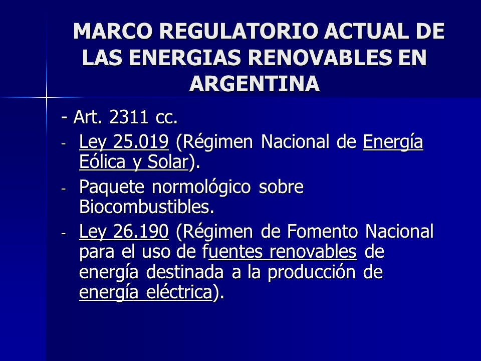 MARCO REGULATORIO ACTUAL DE LAS ENERGIAS RENOVABLES EN ARGENTINA