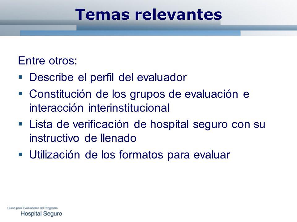 Temas relevantes Entre otros: Describe el perfil del evaluador
