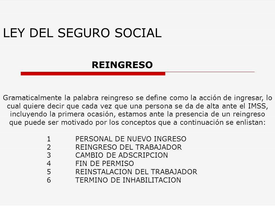 LEY DEL SEGURO SOCIAL REINGRESO