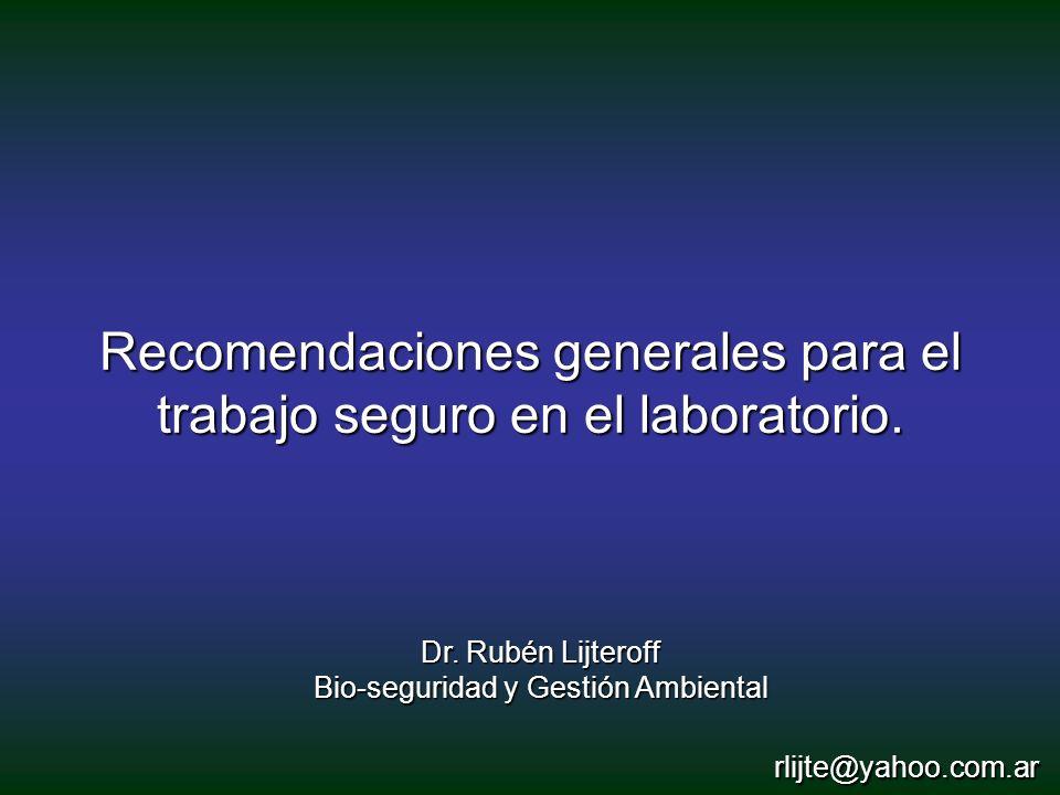 Recomendaciones generales para el trabajo seguro en el laboratorio.