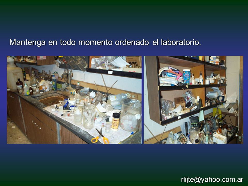 Mantenga en todo momento ordenado el laboratorio.