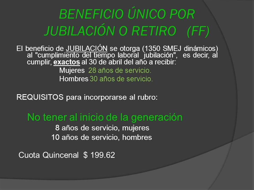 BENEFICIO ÚNICO POR JUBILACIÓN O RETIRO (FF)