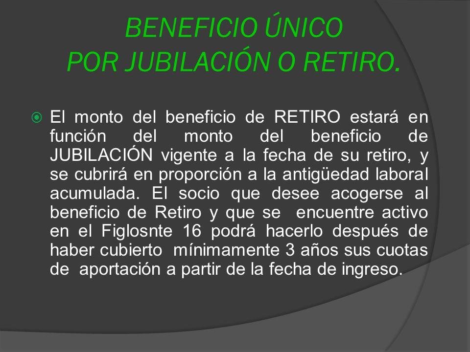 BENEFICIO ÚNICO POR JUBILACIÓN O RETIRO.