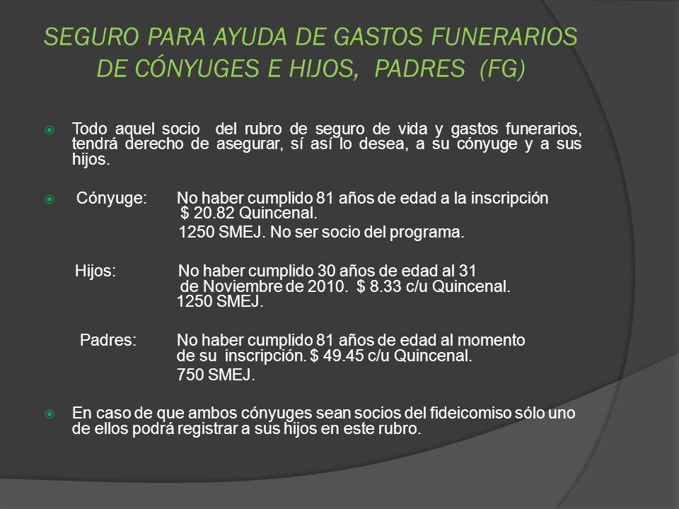 SEGURO PARA AYUDA DE GASTOS FUNERARIOS DE CÓNYUGES E HIJOS, PADRES (FG)