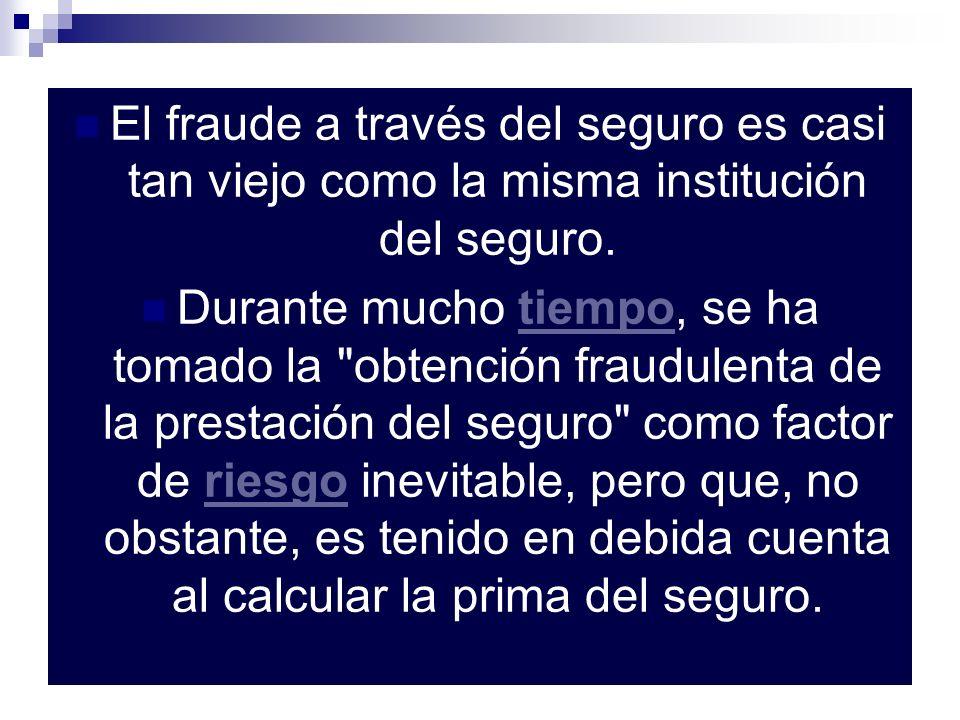 El fraude a través del seguro es casi tan viejo como la misma institución del seguro.