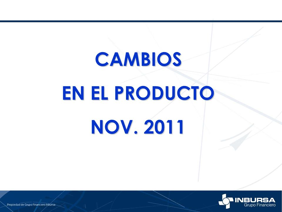CAMBIOS EN EL PRODUCTO NOV. 2011