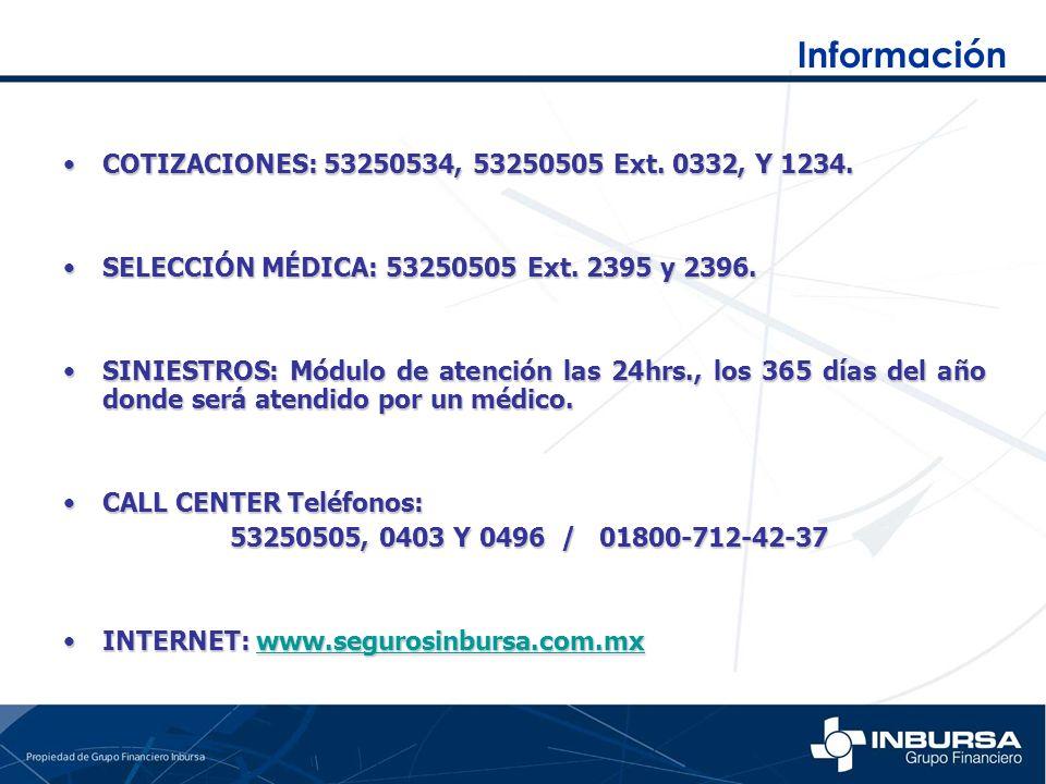 Información COTIZACIONES: 53250534, 53250505 Ext. 0332, Y 1234.