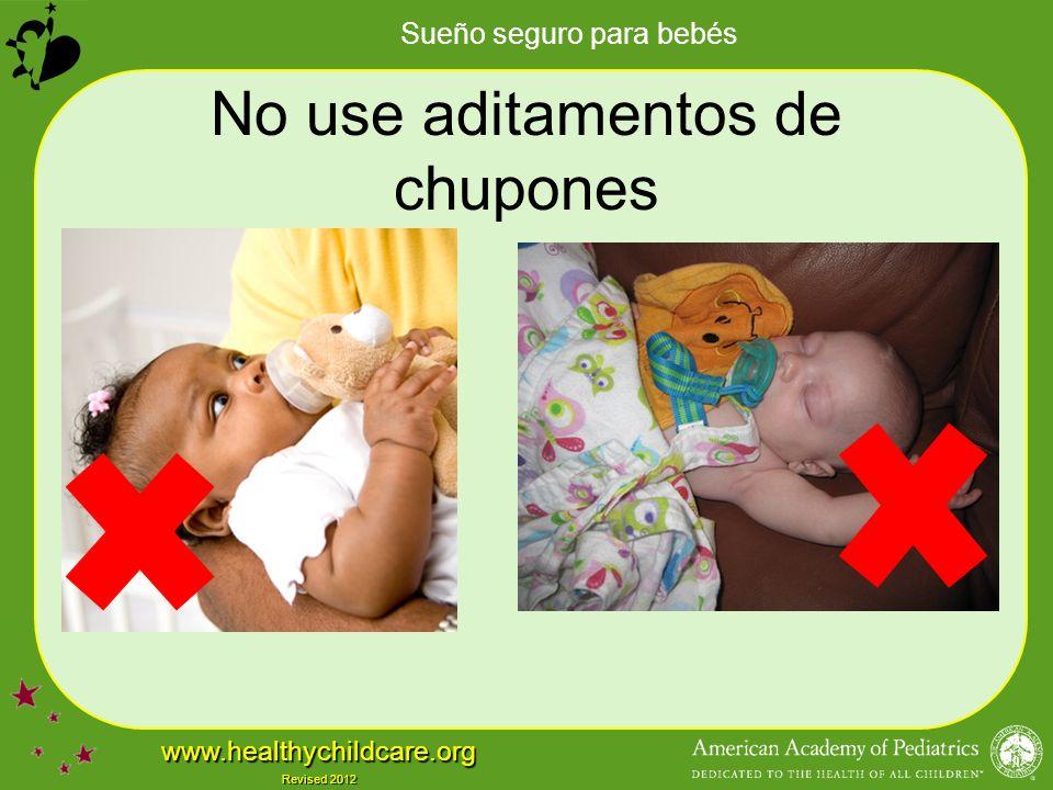 No use aditamentos de chupones