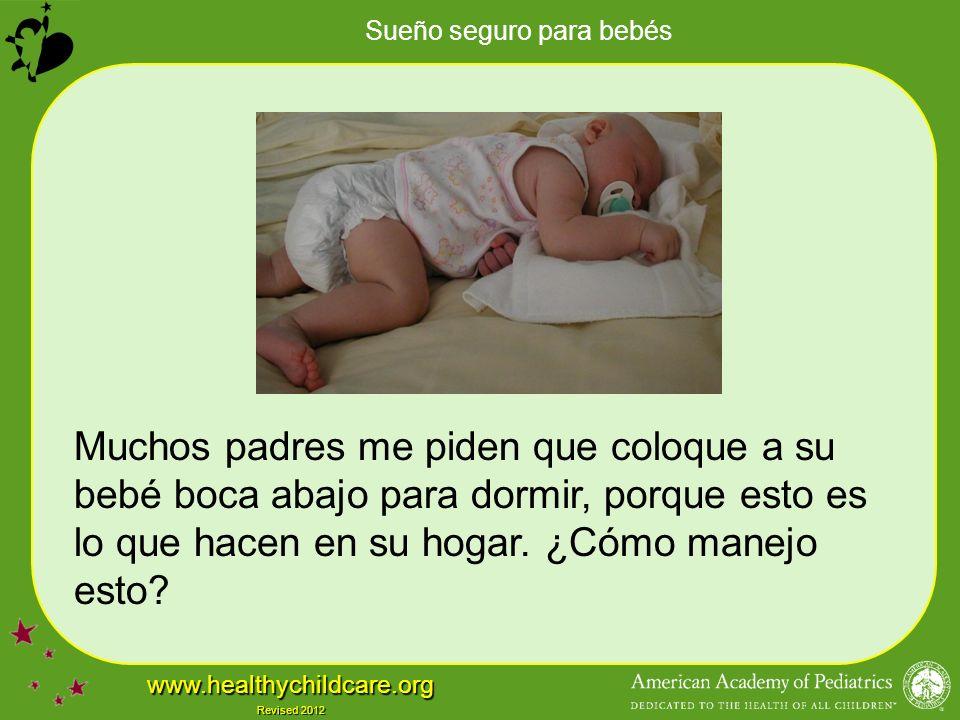 Muchos padres me piden que coloque a su bebé boca abajo para dormir, porque esto es lo que hacen en su hogar.