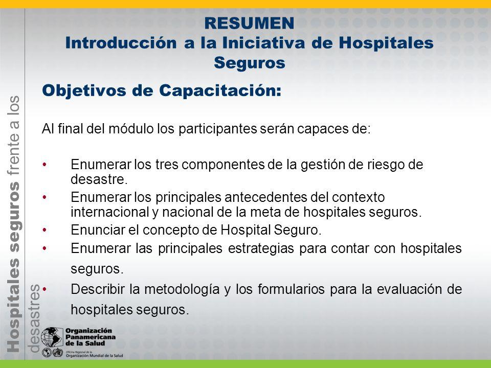 RESUMEN Introducción a la Iniciativa de Hospitales Seguros