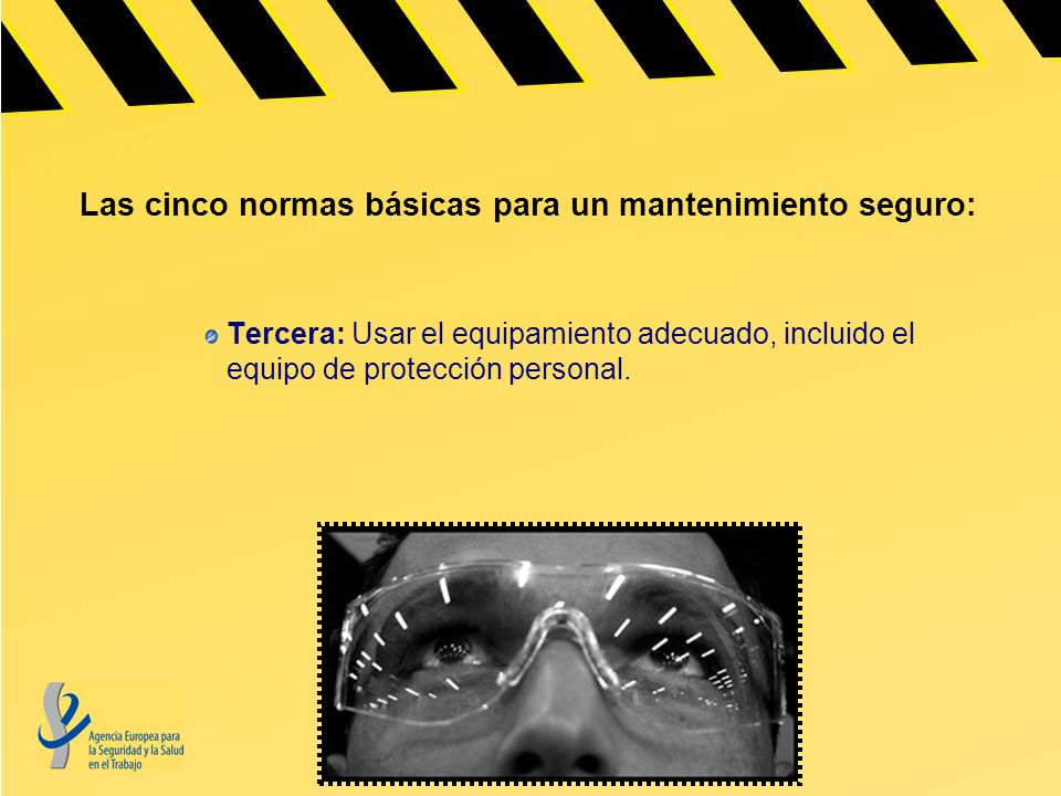 Las cinco normas básicas para un mantenimiento seguro: